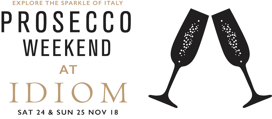 24-25 NOVEMBER 2018: IDIOM: PROSECCO WEEKEND AT IDIOM